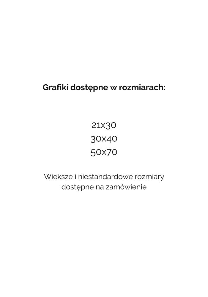 Grafiki dostępne w rozmiarach_ 21x30 30x40 50x70 Większe i niestandardowe rozmiary dostępne na zamówienie (2)